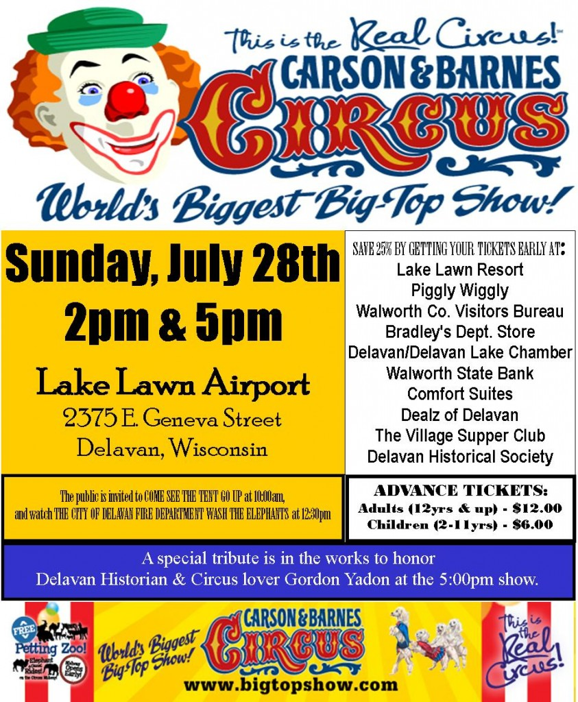 The Delavan Historical Society will be welcoming the Carson & Barnes Circus on Sunday July 28, 2013 at the Lake Lawn Airport.  The circus will have performances at 2:00pm & 5:00pm.
